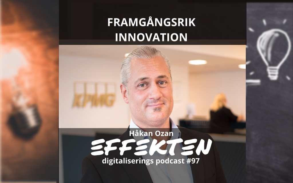 Framgångsrik innovation. Håkan Ozan (avsnitt 97)