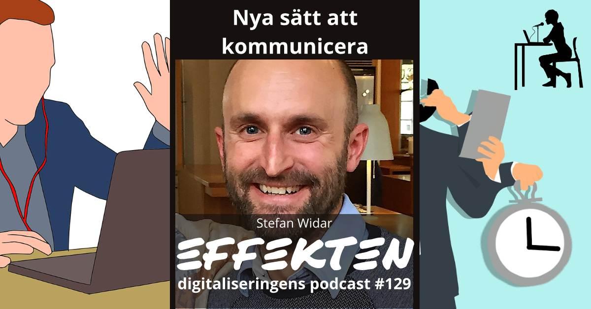Nya sätt att kommunicera. Stefan Widar (#129)