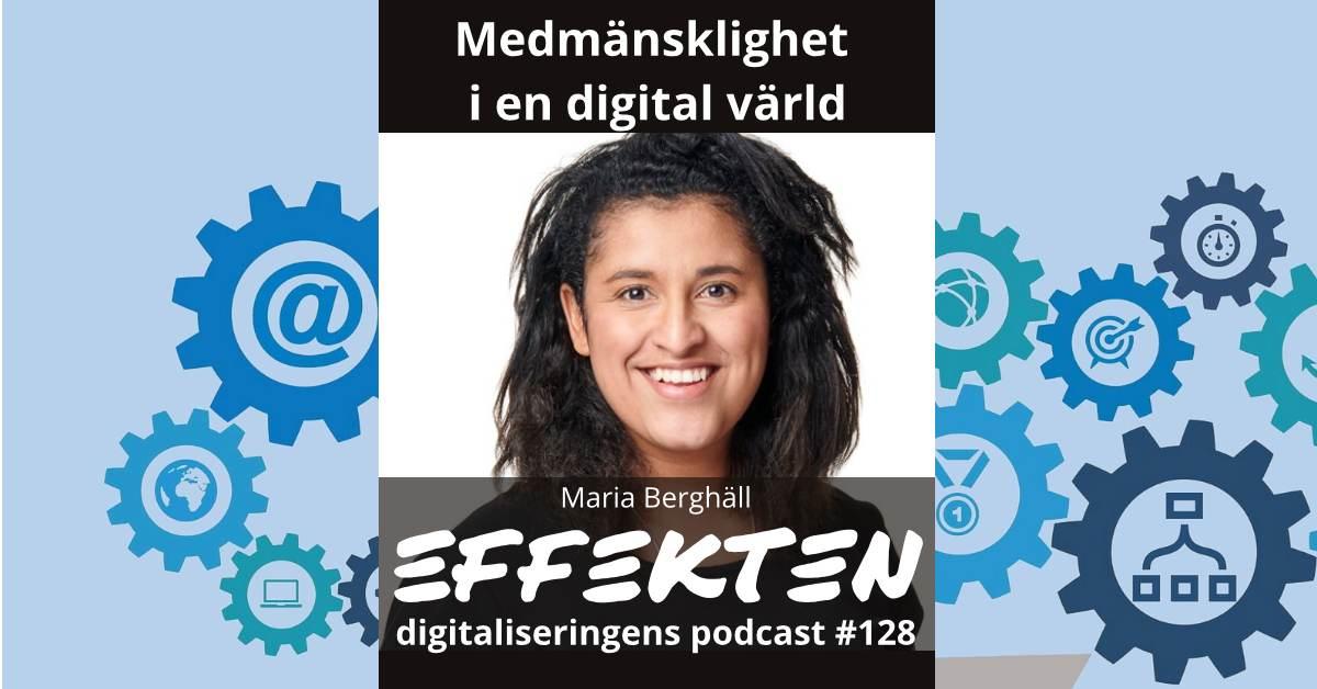 Medmänsklighet i en digital värld. Maria Berghäll (#128)