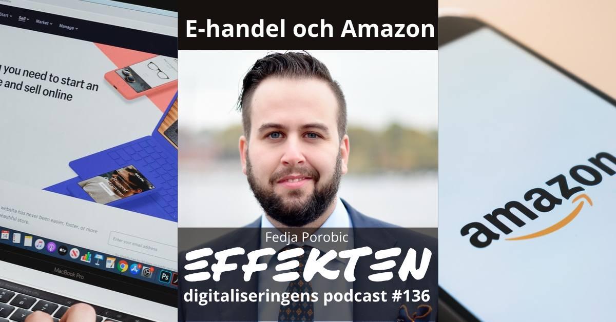 E-handel och Amazon. Fedja Porobic (#136)