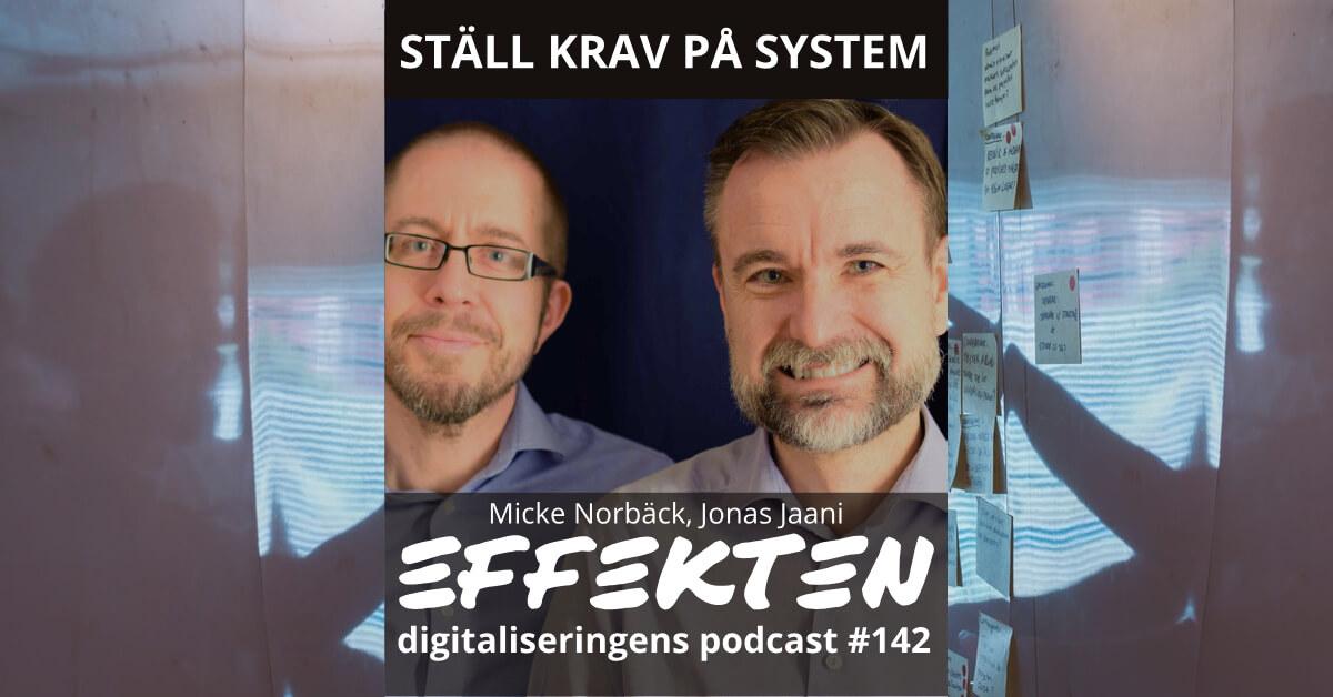 Ställ krav på system. Micke Norbäck, Jonas Jaani (#142)